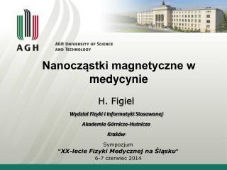 H. Figiel Wydział Fizyki i Informatyki Stosowanej Akademia Górniczo-Hutnicza Kraków