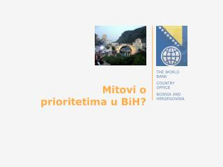 Mitovi o  prioritetima u  Bi H?