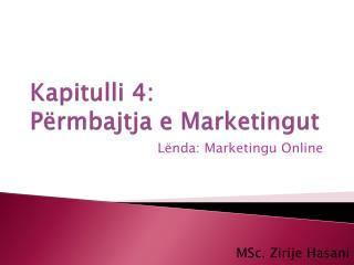 Kapitulli  4: Përmbajtja  e  Marketingut
