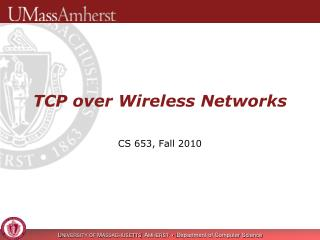 TCP over Wireless Networks