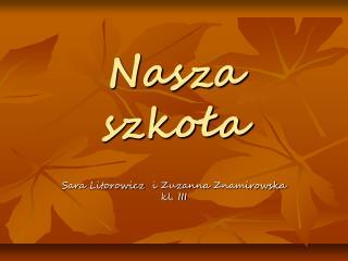 Sara  Litorowicz   i Zuzanna  Znamirowska  kl. III