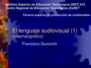El lenguaje  audiovisual (1)               (cinematográfico)