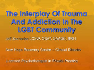 The Interplay Of Trauma And Addiction In The LGBT Community