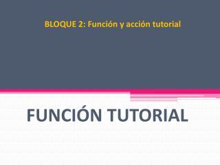 BLOQUE 2: Función y acción tutorial
