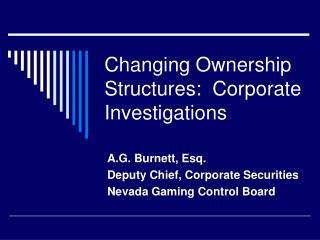Changing Ownership Structures:  Corporate Investigations