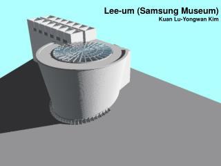 Lee-um (Samsung Museum) Kuan Lu-Yongwan Kim