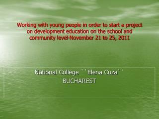 National College ``Elena Cuza``  BUCHAREST