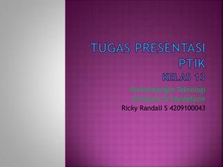 Tugas Presentasi PTIK Kelas 13