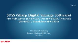 Global Sales & Marketing Business Solutions, SHARP Corp.  July, 2012