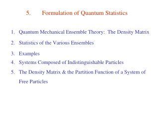 5.Formulation of Quantum Statistics