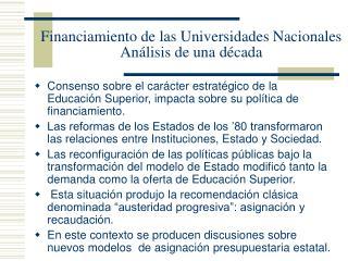 Financiamiento de las Universidades Nacionales An�lisis de una d�cada