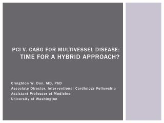 PCI v. CABG for  multivessel  disease: Time for a hybrid approach?