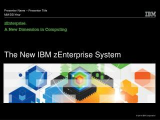 The New IBM zEnterprise System