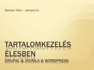 Tartalomkezelés élesben Drupal & Joomla & wordpress