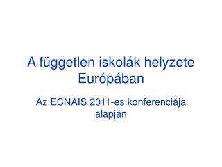 A f�ggetlen iskol�k helyzete Eur�p�ban