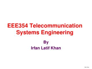 EEE354 Telecommunication Systems Engineering