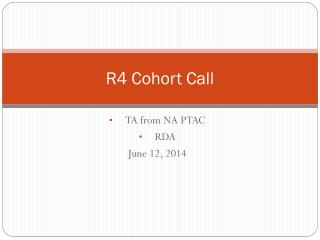 R4 Cohort Call
