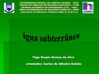 Yago Swyan Gomes da silvaorientador: Carlos de Oliveira Galvão
