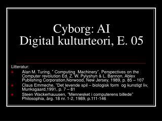 Cyborg: AI Digital kulturteori, E. 05