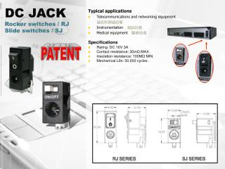 DC JACK  Rocker switches / RJ Slide switches / SJ