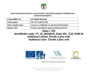 Sada č. XXI Identifikátor sady: VY_32_INOVACE_Sada XXI_ ČJS, DUM 20