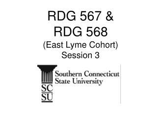 RDG 567 &  RDG 568  (East Lyme Cohort) Session 3