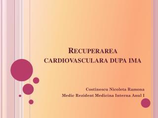 Recuperarea cardiovasculara dupa ima