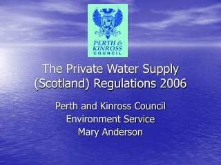 The Private Water Supply (Scotland) Regulations 2006
