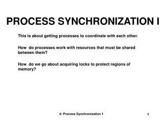 PROCESS SYNCHRONIZATION I