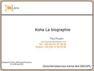 Koha La biographie