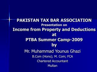 Mr. Muhammad Younus Ghazi B.Com (Hons); M. Com; FCA Chartered Accountant  Multan