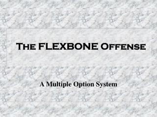 The FLEXBONE Offense