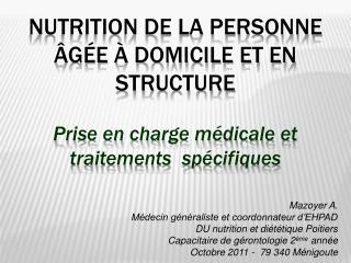 Nutrition de la personne  g e   domicile et en structure   Prise en charge m dicale et traitements  sp cifiques