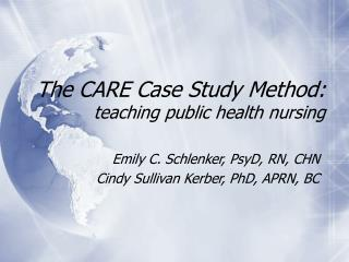 The CARE Case Study Method: teaching public health nursing