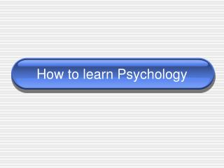 How to learn Psychology