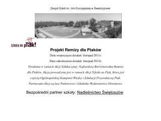 Projekt Remizy dla Ptaków Data rozpoczęcia działań: listopad 2011r.