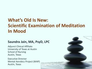 What�s Old Is New:  Scientific Examination  of  Meditation In Mood