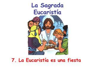 La Sagrada Eucarist a