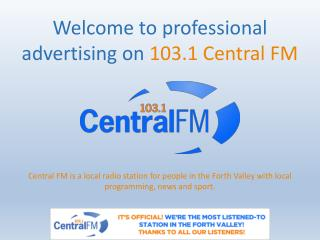 Welcome to professional advertising on  103.1 Central FM