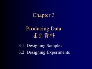 Chapter 3 Producing Data  產生資料