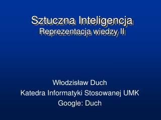 Sztuczna Inteligencja Reprezentacja wiedzy II