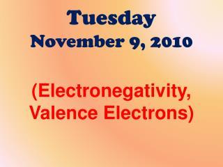 Tuesday November 9 , 2010