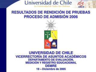 UNIVERSIDAD DE CHILE VICERRECTORÍA DE ASUNTOS ACADÉMICOS DEPARTAMENTO DE EVALUACIÓN,