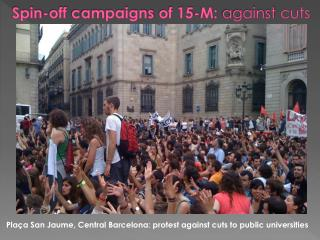Spin-off  campaigns  of 15-M:  against cuts