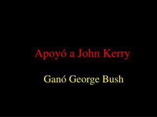 Apoyó a John Kerry
