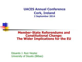 UACES Annual Conference  Cork, Ireland 2 September 2014