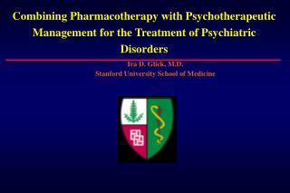 Ira D. Glick, M.D. Stanford University School of Medicine