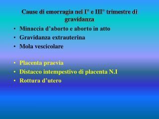 Cause di emorragia nel I° e III° trimestre di gravidanza