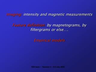 Imaging:  intensity and magnetic measurements