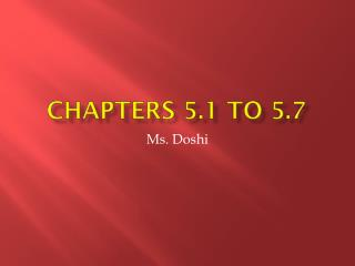 Chapters 5.1 to 5.7